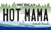 Hot Mama Michigan State License Plate Novelty Wholesale Magnet M-6134