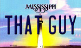 That Guy Mississippi State License Plate Wholesale Magnet M-6585