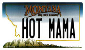 Hot Mama Montana State License Plate Novelty Wholesale Magnet M-11106