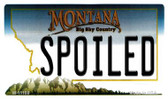 Spoiled Montana State License Plate Novelty Wholesale Magnet M-11108