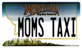 Moms Taxi Montana State License Plate Novelty Wholesale Magnet M-11115