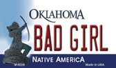 Bad Girl Oklahoma State License Plate Novelty Wholesale Magnet M-6228