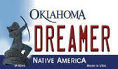Dreamer Oklahoma State License Plate Novelty Wholesale Magnet M-6240