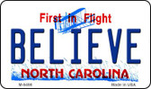Believe North Carolina State License Plate Wholesale Magnet M-6496