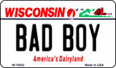 Bad Boy Wisconsin State License Plate Novelty Wholesale Magnet M-10652