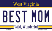 Best Mom West Virginia State License Plate Wholesale Magnet M-6654