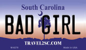 Bad Girl South Carolina State License Plate Wholesale Magnet M-6278