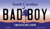 Bad Boy South Carolina State License Plate Wholesale Magnet M-6279