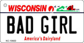 Bad Girl Wisconsin License Plate Novelty Wholesale Key Chain KC-10653