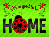 Good to be Home Wholesale Novelty Parking Sign P-1773