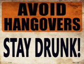 Avoid Hangovers Stay Drunk Wholesale Novelty Parking Sign P-1778