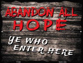 Abandon All Hope Wholesale Parking Sign P-1809