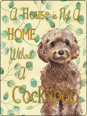 Not A Home Without A Cockapoo Wholesale Novelty Parking Sign P-1974