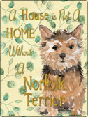 Not A Home Without A Norfolk Terrier Wholesale Novelty Parking Sign P-1985