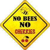 No Bees No Cherries Wholesale Novelty Crossing Sign CX-326