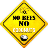 No Bees No Coconuts Wholesale Novelty Crossing Sign CX-327