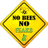 No Bees No Pears Wholesale Novelty Crossing Sign CX-334