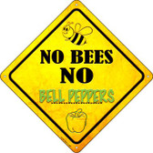 No Bees No Bell Peppers Wholesale Novelty Crossing Sign CX-338