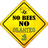 No Bees No Cilantro Wholesale Novelty Crossing Sign CX-345