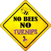 No Bees No Turnips Wholesale Novelty Crossing Sign CX-351