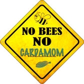 No Bees No Cardamom Wholesale Novelty Crossing Sign CX-357