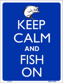 Keep Calm And Fish On Wholesale Metal Novelty Parking Sign P-2115