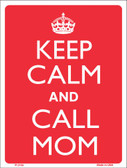 Keep Calm And Call Mom Wholesale Metal Novelty Parking Sign P-2155
