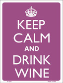 Keep Calm And Drink Wine Wholesale Metal Novelty Parking Sign P-2207