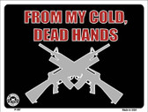 From My Cold Dead Hands Wholesale Metal Novelty Parking Sign P-387