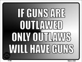 If Guns Are Outlawed Wholesale Metal Novelty Parking Sign P-388