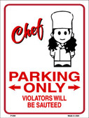 Chef Parking Only Wholesale Metal Novelty Parking Sign P-809