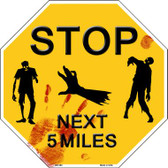 Zombies Next 5 Miles Yellow Wholesale Metal Novelty Octagon Stop Sign BS-360