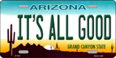 It's All Good Arizona Novelty Wholesale Metal License Plate