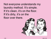 Not everyone understands my laundry method E-Card Wholesale Metal Novelty Parking Sign