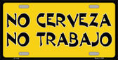 No Cerveza No Trabajo Novelty Wholesale Metal License Plate