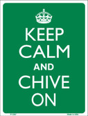 Keep Calm Chive On Wholesale Metal Novelty Parking Sign P-2267