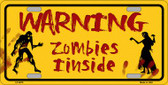 Warning Zombies Inside Novelty Wholesale Metal License Plate LP-6879