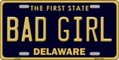 Bad Girl Delaware Novelty Wholesale Metal License Plate LP-6725