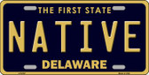 Native Delaware Novelty Wholesale Metal License Plate LP-6727