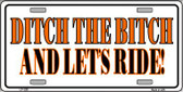 Ditch The Bitch Novelty Wholesale Metal License Plate LP-1235