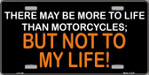 More To Life Than Motorcycles Novelty Wholesale Metal License Plate LP-1243