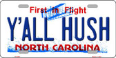 Y'all Hush North Carolina Novelty Wholesale Metal License Plate