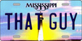 That Guy Mississippi Novelty Wholesale Metal License Plate