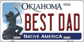 Best Dad Oklahoma Novelty Wholesale Metal License Plate
