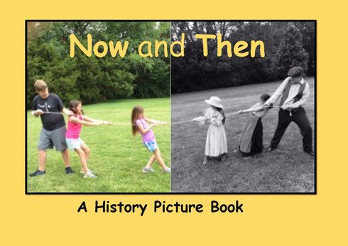 Now and Then: A History Picture Book for Children