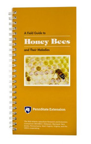 Penn State: A Field Guide to Honeybees and their Maladies