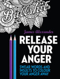 Release Your Anger: An Adult Coloring Book with 40 Swear Words to Color and Relax: 1 cover photo