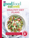 Good Food Eat Well: Healthy Diet Plans cover photo