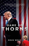 Game of Thorns: The Inside Story of Hillary Clinton's Failed Campaign and Donald Trump's Winning Strategy cover photo