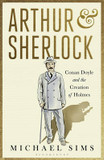 Arthur & Sherlock: Conan Doyle and the Creation of Holmes cover photo